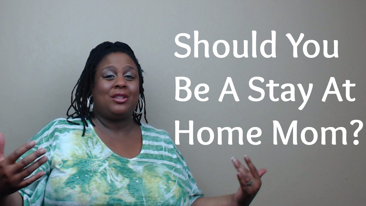 how to decide to be a stay at home mom